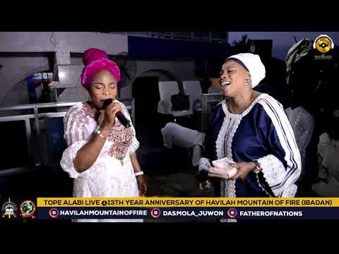 TOPE ALABI LIVE AT HAVILAH MOUNTAIN OF FIRE (DADDY AND MUMMY OLUBORI)