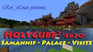 Holycube² ep.20 - Samannif, Palace et Visite avec Aypierre !