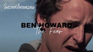 Ben Howard - The Fear - Secret Sessions