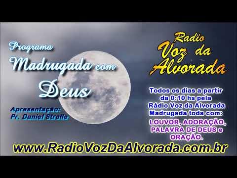 Programa Madrugada com Deus - Uma Vigília de Fé Madrugada adentro.