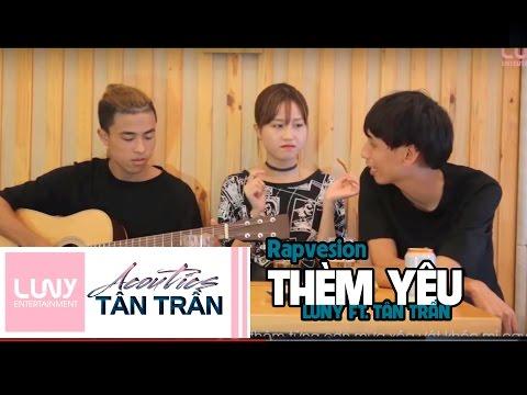 Thèm yêu (Rap Version) - Luny ft Tân Trần