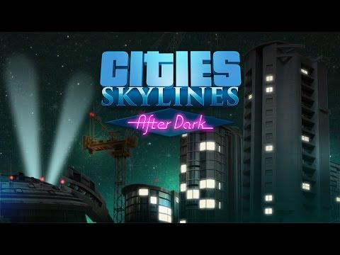 Подробный обзор Cities: Skylines - After Dark