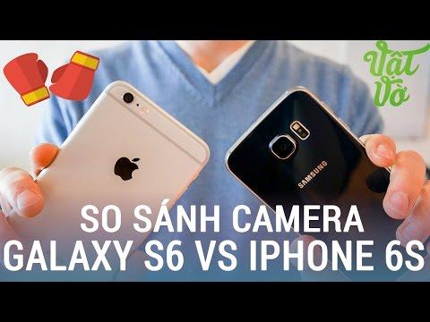 So sánh camera Galaxy S6 và Iphone 6S