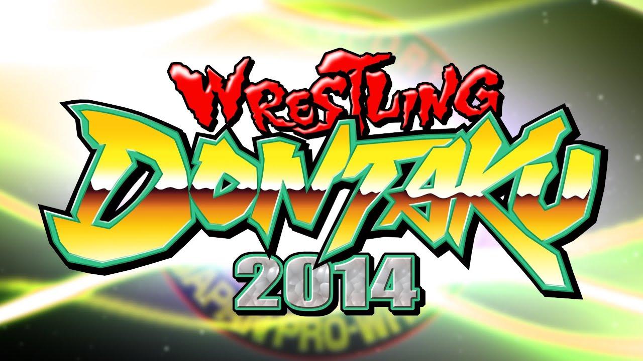 WRESTLING DONTAKU 2014 OPENING VTR