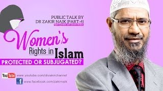 Women's Rights in Islam Protected or Subjugated? by Dr Zakir Naik | Part 4 | Q&A