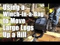Using a Winch-in-a-Bag to Move Large Logs Up a Hill