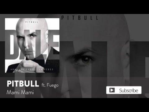 Pitbull - Mami Mami ft. Fuego [Official Audio]