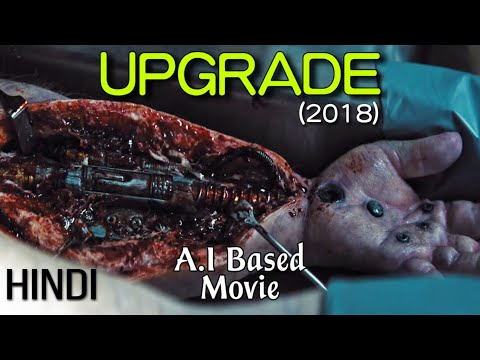 Upgrade (2018) Movie Explained in Hindi | Hollywood Movie Hindi Explanation | Sci-fi movie in hindi