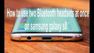 in this video you watch How To Use Two Bluetooth Headsets At Once On Samsung Galaxy s8, bluetooth pairing, how to pair bluetooth, how to use bluetooth headset, pair bluetooth, pairing bluetooth,s6 car, How To Use Two Bluetooth Headsets At Once On Samsung Galaxy s8Please Don't Forget to Subscribe, Comments and Likes Mkhannhttps://www.youtube.com/c/mkhannVisit my Website: https://shophurryup.blogspot.comFor Twitter Follow: https://goo.gl/L7FcHere is my more videos to watch. Please subscribe me1.Click here for Radio apphttps://youtu.be/3zXUNpoVskU2. Click here for download video in a secondhttps://youtu.be/bA9mzfeQtyA3. Click here for Earn money on wowapphttps://youtu.be/eCfl0MU2Ksk4. Click here for London sightseeing tourhttps://youtu.be/x1L4JOeWx3w5. Click here for Earn money on Tsuhttps://youtu.be/wH6ArGgjWZE6. Click here for how to start a successful businesshttps://youtu.be/vKhY7AfRRzU7. Click here for cracked screen iphonehttps://youtu.be/uEBUJb_dfo48. Click here for iphone tipshttps://youtu.be/xpacfJbuI3s9. Click here for Languages Most https://youtu.be/r7XDF49wxG010. Click here for london british museumhttps://youtu.be/0wMy7Sp3cHE