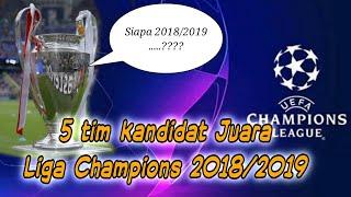 Download Video 5 Klub / Tim Calon Juara Liga Champions 2018/2019 MP3 3GP MP4
