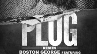 PLUG remix by Boston George x Boo Rossini x Young Jeezy