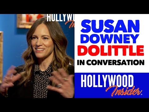 'DOLITTLE' - 'In Conversation' With Susan Downey | Hollywood Insider