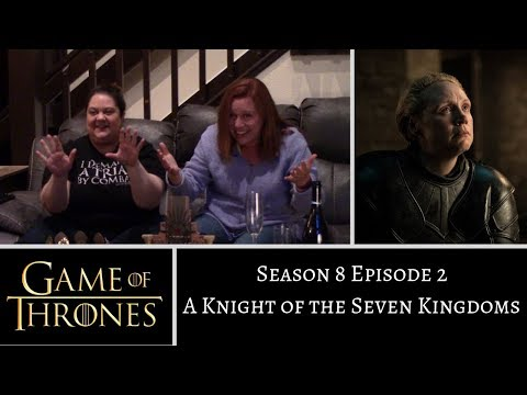 Game of Thrones S8E2 A Knight of the Seven Kingdoms REACTION - Sheri & Erica