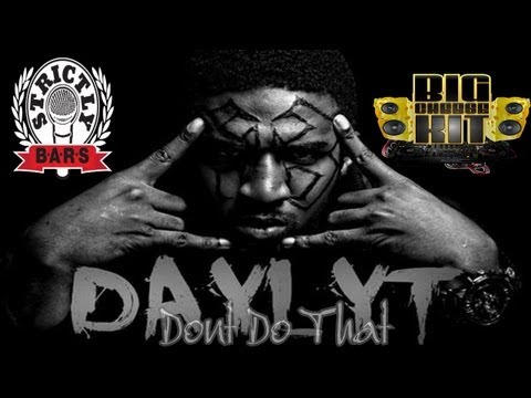 Big Cheese Presents: Daylyt – Don't Do That