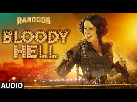 Bloody Hell Full Audio Song | Rangoon | Saif Ali K
