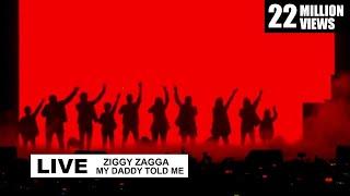Video Ziggy Zagga, My Daddy Told Me Live Performance MP3, 3GP, MP4, WEBM, AVI, FLV Juni 2019