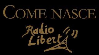 RADIO LIBERTÀ #1: Come nasce Radio Libertà?