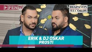 Erik & DJ Oskar - Прости vídeo clipe