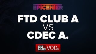 CDEC.A vs FTD, game 1