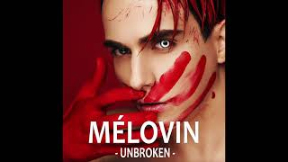 Video MELOVIN - Unbroken (Official Audio) MP3, 3GP, MP4, WEBM, AVI, FLV Februari 2019
