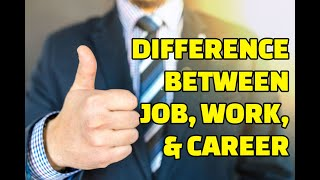 Confused words Job, Work, and Career