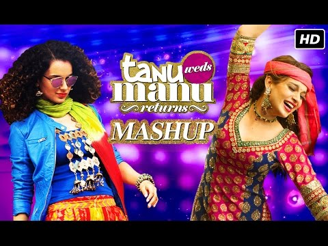 Tanu Weds Manu Returns Mashup by Kiran Kamath | Vi