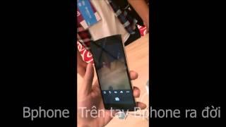 Trên tay điện thoại Bphone BKAV - Nguyễn Tử Quảng, Nguyễn Tử Quảng, nguyen tu quang, bphone, bkav phone