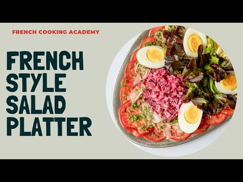 Mastering The Classic French Dressings For A Salad Platter (Escoffier Recipes)