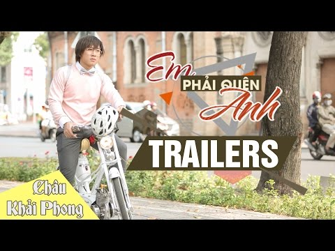 Em Phải Quên Anh - Châu Khải Phong [Official Teaser Trailer] - Thời lượng: 43 giây.