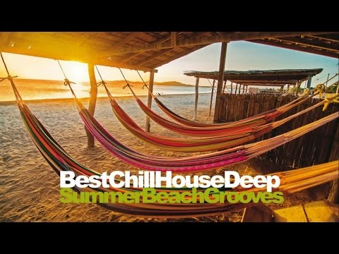 Video Best Chill House Deep Summer Beach Grooves Mixed download in MP3, 3GP, MP4, WEBM, AVI, FLV January 2017