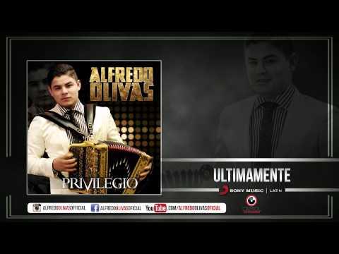 Letra Últimamente Alfredo Olivas