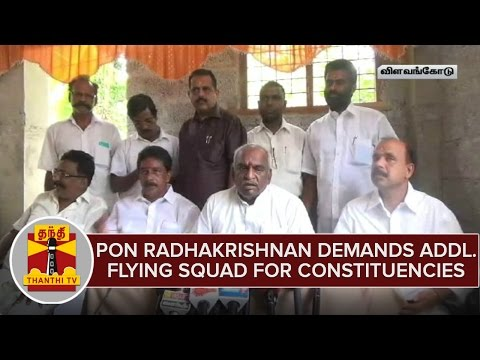 TN-Elections-2016--Pon-Radhakrishnan-Demands-Addl-Flying-Squad-For-Each-Constituencies--Thanthi-TV