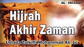 Hijrah Akhir Zaman | Ust. Zulkifli Muhammad Ali, Lc Video