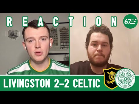 Livingston 2-2 Celtic   LIVE Reaction