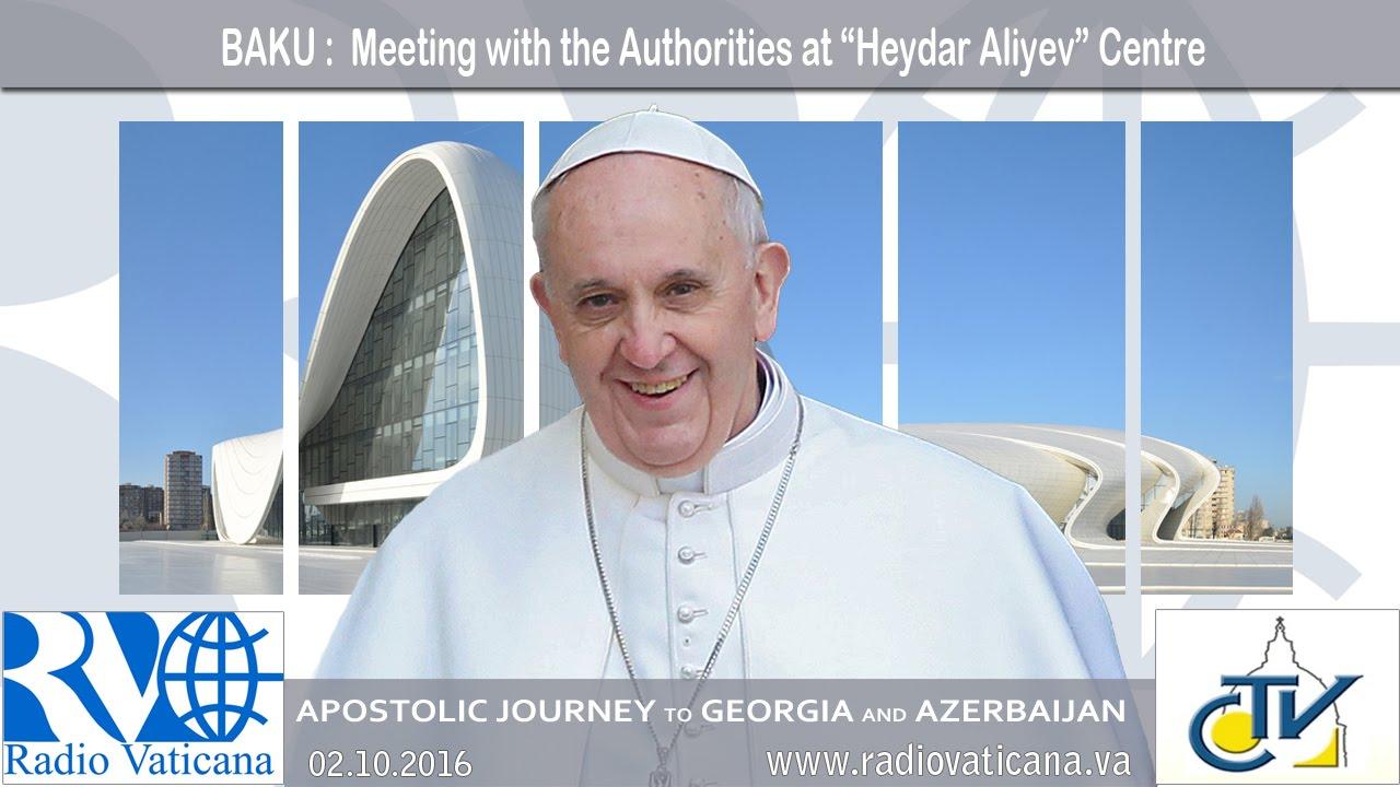 """Encuentro con las autoridades en el Centro """"Heydar Aliyev"""""""