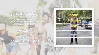 Download Lagu Say Ocean - Esta Hubiera Sido La Canción En Mi Myspace Cuando Me Cortaste | Album Stream Mp3