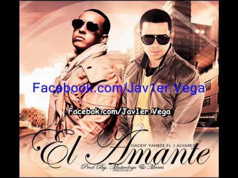 Daddy Yankee ft. J Alvarez - El Amante (REGGAETON 2013) OFICIAL