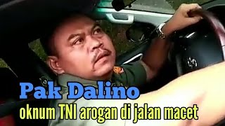 "Video ""Pak Dalino"" Oknum TNI Arogan di Jalan Macet MP3, 3GP, MP4, WEBM, AVI, FLV Desember 2018"