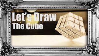 "Let's Draw - ""The Cube"""