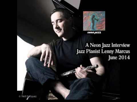 An Neon Jazz Interview with the Great Jazz Pianist Lenny Marcus online metal music video by LENNY MARCUS