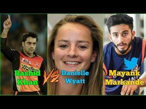Rashid Khan vs Danielle Wyatt twitter battle🔥 | Mayank Markande bowling mumbai indians ipl 2018