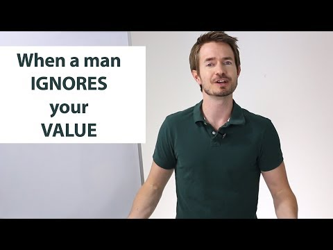 When a Man Ignores Your Value, Say THIS To Him