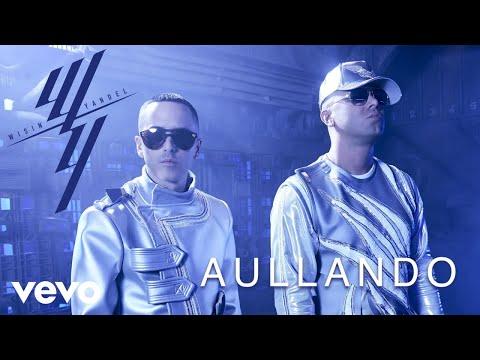 Aullando - Wisin y Yandel Ft Romeo Santos