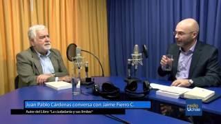 """Juan Pablo Cárdenas conversa con Jaime Fierro autor del libro """"La ciudadanía y sus límites"""""""