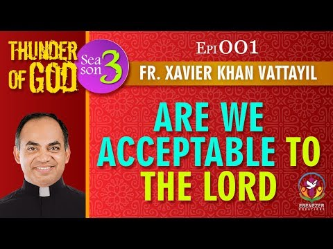 Thunder of God | Fr. Xavier Khan Vattayil | Season 3 | Episode 01