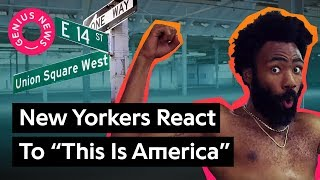 "image of What New Yorkers Think Childish Gambino's ""This Is America"" Means 