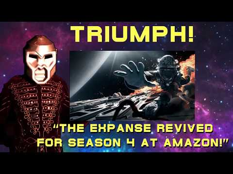 TRIUMPH!  THE EXPANSE RENEWED ON AMAZON SAYS HOLLYWOOD REPORTER!