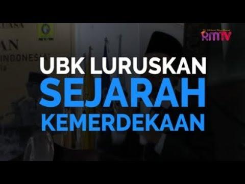 UBK Luruskan Sejarah Kemerdekaan