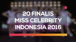 20 Finalis Miss Celebrity Indonesia 2016