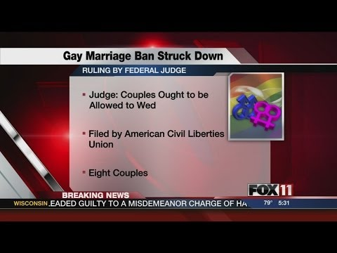wluk - A federal judge struck down Wisconsin's ban on same-sex marriage on Friday, ruling it unconstitutional.